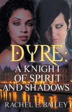 Dyre: A Knight of Spirit and Shadows