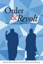 Order & Revolt:  Debating the Principles of Eastern and Western Social Thought