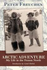 Arctic Adventure:  My Life in the Frozen North