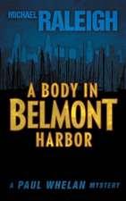 A Body in Belmont Harbor:  A Paul Whelan Mystery