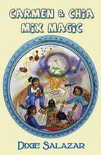 Carmen & Chia Mix Magic:  The Kyn Kronicles Book 3