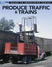 Produce Traffice & Trains