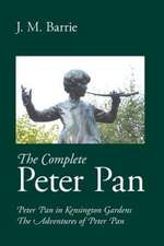 The Complete Peter Pan:  A New Collection