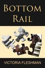 Bottom Rail
