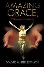 Amazing Grace, a Personal Testimony