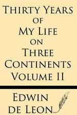 Thirty Years of My Life on Three Continents (Vol 2)