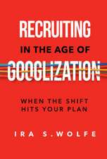 Recruiting in the Age of Googlization