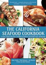 The California Seafood Cookbook: A Cook?s Guide to the Fish and Shellfish of California, the Pacific Coast, and Beyond