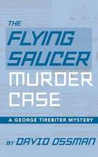 The Flying Saucer Murder Case - A George Tirebiter Mystery (Hardback)