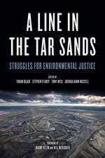A Line In The Tar Sands: Struggles fo Environmental Justice