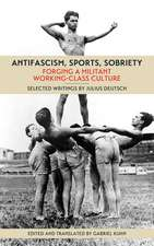 Antifascism, Sports, Sobriety: Forging a Militant Working-Class Culture