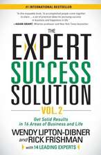 The Expert Success Solution:  Get Solid Results in 16 Areas of Business and Life