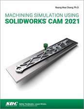 Machining Simulation Using SOLIDWORKS CAM 2021