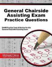 General Chairside Assisting Exam Practice Questions:  Danb Practice Tests and Review for the General Chairside Assisting Exam