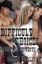 Difficult Choices:  Cowboy Dreamin 4