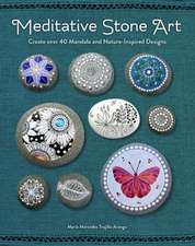 Meditative Stone Art: Learn How to Create 50 Mandala and Nature-Inspired Designs