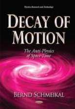Decay of Motion