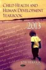 Child Health &Human Development Yearbook 2013
