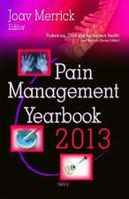 Pain Management Yearbook 2013