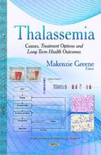 Thalassemia: Causes, Treatment Options and Long-Term Health Outcomes