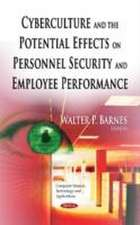 Cyberculture and the Potential Effects on Personnel Security and Employee Performance