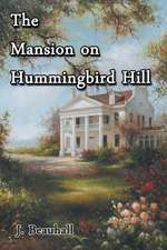 The Mansion on Hummingbird Hill