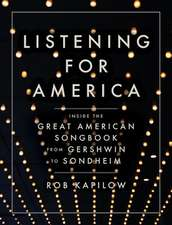 Listening for America – Inside the Great American Songbook from Gershwin to Sondheim