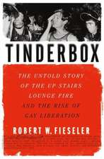 Tinderbox – The Untold Story of the Up Stairs Lounge Fire and the Rise of Gay Liberation