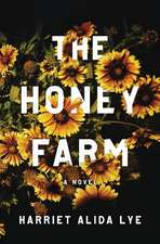 The Honey Farm – A Novel