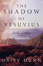 The Shadow of Vesuvius – A Life of Pliny
