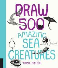 Draw 500 Amazing Sea Creatures