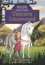 Unicorns of the Secret Stable: Unicorn Uncovered: Book 2