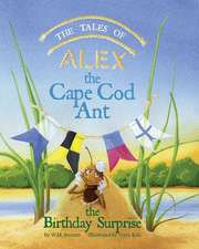 The Tales of Alex the Cape Cod Ant