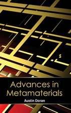 Advances in Metamaterials
