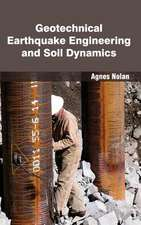 Geotechnical Earthquake Engineering and Soil Dynamics