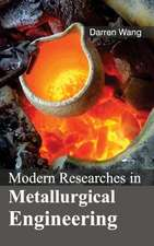 Modern Researches in Metallurgical Engineering