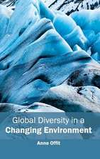 Global Diversity in a Changing Environment