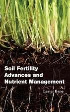 Soil Fertility Advances and Nutrient Management