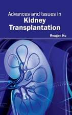 Advances and Issues in Kidney Transplantation