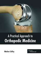 A Practical Approach to Orthopedic Medicine