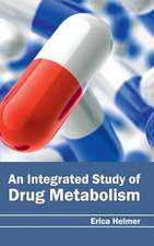 Integrated Study of Drug Metabolism:  History, Mechanism and Advances