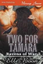 Two for Tamara [Ravens of War 2] (Siren Publishing Menage Amour)