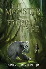 The Monster and Freddie Fype