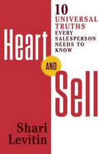 Heart and Sell:  12 Universal Truths Every Salesperson Needs to Know