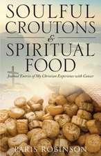 Soulful Croutons & Spiritual Food