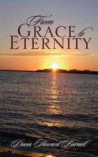From Grace to Eternity