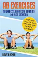 Ab Exercises (Ab Exercises For Core Strength & A Flat Stomach)