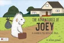 The Adventures of Joey:  A Guinea Pig Rescue Tale