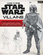 Learn to Draw Star Wars: Villains: Draw Favorite Star Wars Villains, Including Darth Vader, Kylo Ren, and Darth Maul