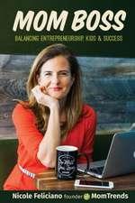 Momboss:  Balancing Entrepreneurship, Kids & Success